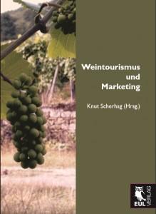 Cover: Weintourismus und Marketing (Quelle: EUL Verlag)